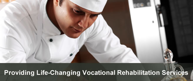Photo of chef working with a caption that reads: Providing Life-Changing Vocational Rehabilitation Services